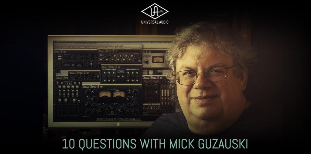 Mick Guzauski 10 Questions